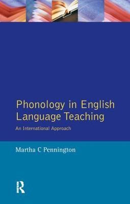 Phonology in English Language Teaching by Martha C. Pennington