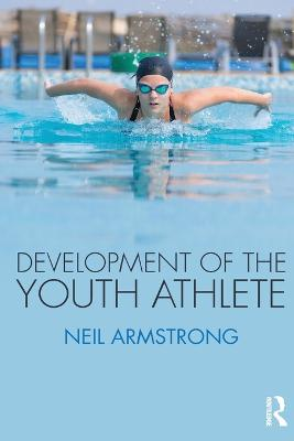 Development of the Youth Athlete by Neil Armstrong