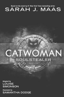 Catwoman: Soulstealer: The Graphic Novel by Sarah J Maas