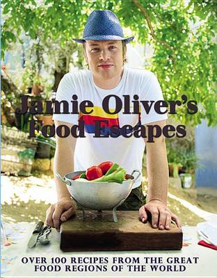 Jamie Oliver's Food Escapes by Jamie Oliver