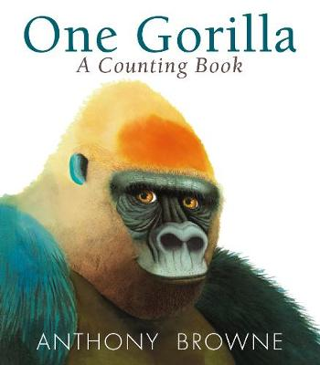 One Gorilla: A Counting Book by Anthony Browne