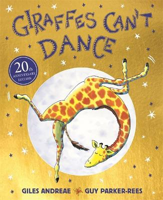 Giraffes Can't Dance 20th Anniversary Edition by Giles Andreae