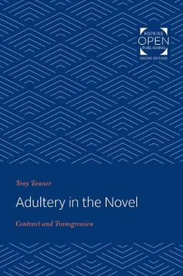 Adultery in the Novel: Contract and Transgression by Tony Tanner