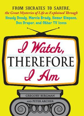 I Watch, Therefore I Am by Gregory Bergman