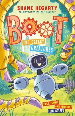 BOOT: The Creaky Creatures: Book 3 by Shane Hegarty