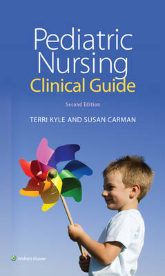 Pediatric Nursing Clinical Guide by Theresa Kyle