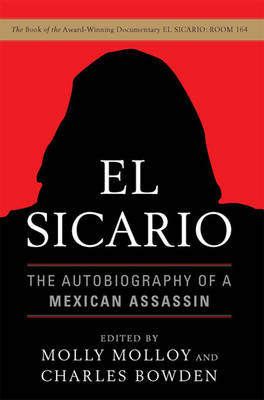 El Sicario (1 Volume Set): The Autobiography of a Mexican Assassin by Charles Bowden