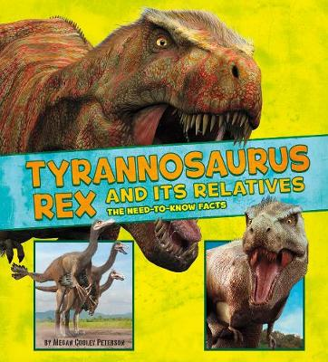 Tyrannosaurus Rex and Its Relatives by Megan Cooley Peterson