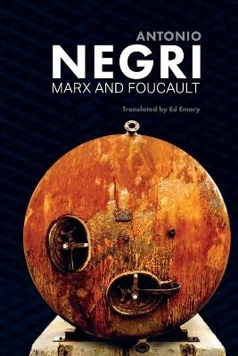 Marx and Foucault - Essays, Volume 1 by Antonio Negri
