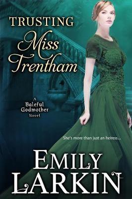 Trusting Miss Trentham by Emily Larkin