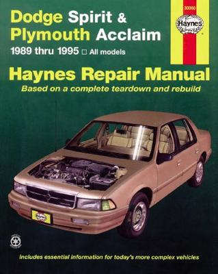 Dodge Spirit and Plymouth Acclaim (1989-1995) Automotive Repair Manual by Robert Maddox