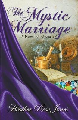 Mystic Marriage by Heather Rose Jones