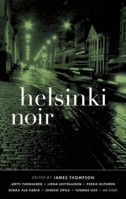 Helsinki Noir by James Thompson