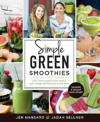 Simple Green Smoothies by Jen Hansard