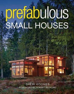 Prefabulous Small Houses by Sheri Koones