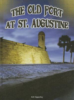 The Old Fort at St. Augustine by Keli Sipperley