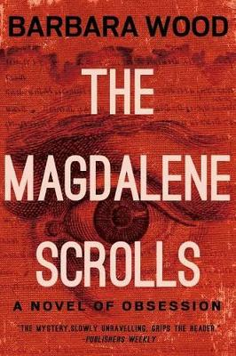 The Magdalene Scrolls by Barbara Wood