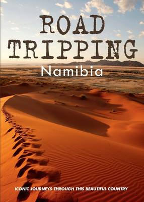 Road tripping Namibia by Fiona McIntosh
