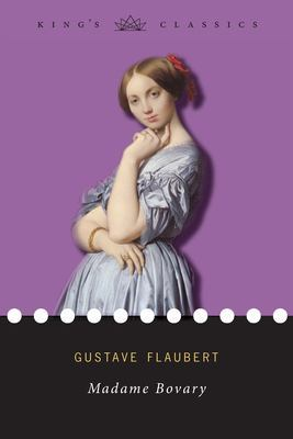 Madame Bovary (King's Classics) by Gustave Flaubert