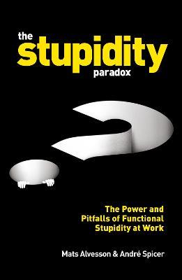 Stupidity Paradox by Mats Alvesson