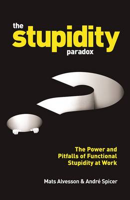 The Stupidity Paradox by Mats Alvesson