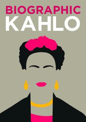 Biographic: Kahlo by Sophie Collins