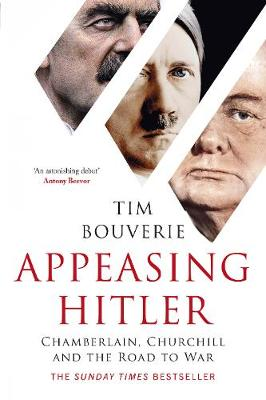 Appeasing Hitler: Chamberlain, Churchill and the Road to War book
