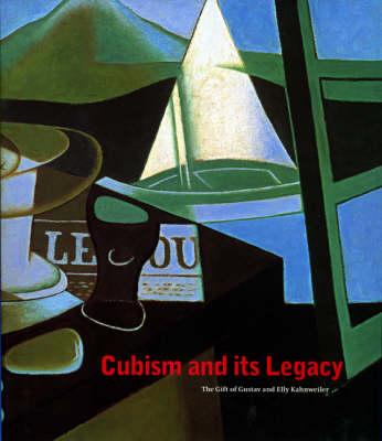 Cubism and Its Legacy by Jennifer Mundy