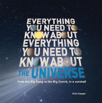 Everything You Need to Know About - The Universe by Christopher Cooper