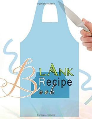 Blank Recipe Book by Charlie Mason