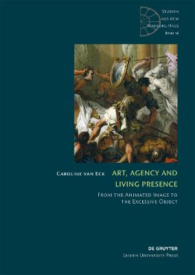 Art, Agency and Living Presence by Dr. Caroline van Eck