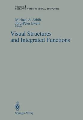Visual Structures and Integrated Functions by Michael A. Arbib
