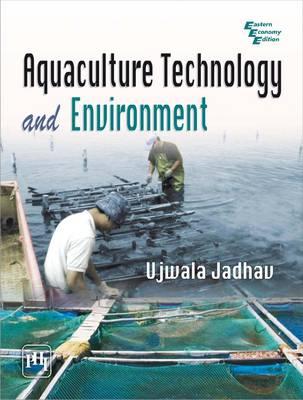 Aquaculture Technology and Environment by Jadhav Ujwala