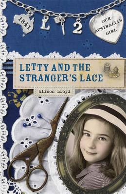 Our Australian Girl: Letty And The Stranger's Lace (Book 2) by Alison Lloyd
