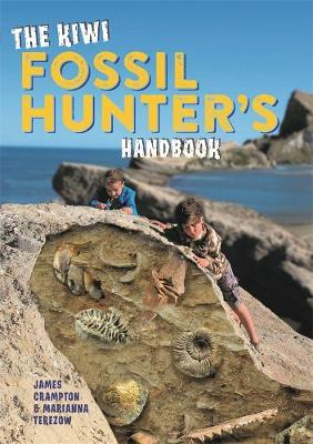 The Kiwi Fossil Hunter's Handbook by James Crampton