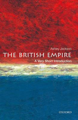British Empire: A Very Short Introduction by Ashley Jackson