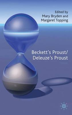 Beckett's Proust/Deleuze's Proust by Mary Bryden