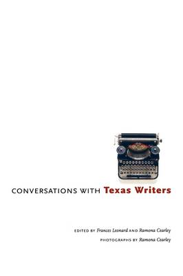 Conversations with Texas Writers by Frances Leonard