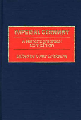 Imperial Germany by Roger Chickering