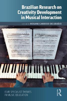 Brazilian Research on Creativity Development in Musical Interaction by Rosane Cardoso de Araujo