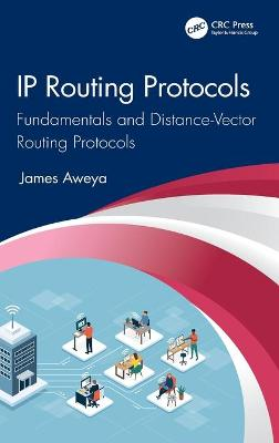 IP Routing Protocols: Fundamentals and Distance-Vector Routing Protocols book