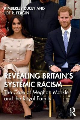 Revealing Britain's Systemic Racism: The Case of Meghan Markle and the Royal Family book