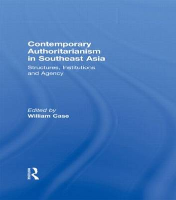 Contemporary Authoritarianism in Southeast Asia by William Case