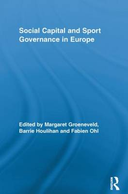 Social Capital and Sport Governance in Europe by Margaret Groeneveld