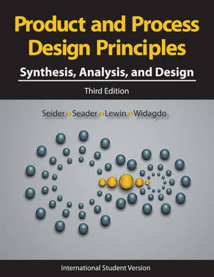 Product and Process Design Principles by Warren D. Seider
