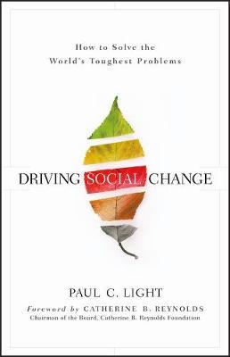 Driving Social Change by Paul C. Light