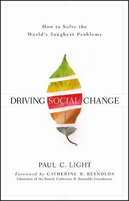 Driving Social Change by Paul C. Light