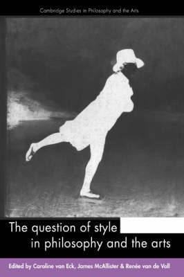 Question of Style in Philosophy and the Arts by Dr. Caroline van Eck