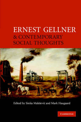 Ernest Gellner and Contemporary Social Thought by Sinisa Malesevic