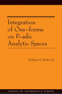 Integration of One-Forms on P-adic Analytic Spaces by Vladimir G. Berkovich